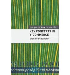Key Concepts in e-Commerce Charlesworth, A 9780230516717 купить Киев Украина