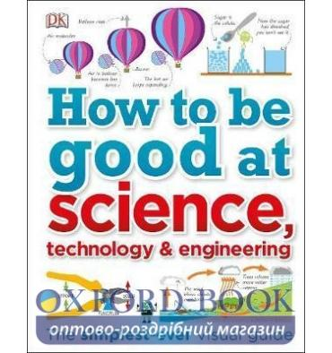 Книга How to Be Good at Science, Technology, and Engineering ISBN 9780241227862