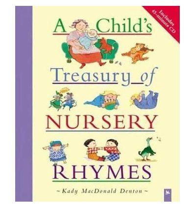 Книга A Childs Treasury of Nursery Rhymes Kady MacDonald Denton ISBN 9780753457108