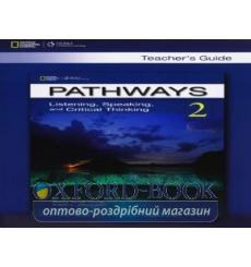 Книга для учителя Pathways 2: Listening, Speaking, and Critical Thinking Teachers Guide 9781111398613 купить Киев Украина