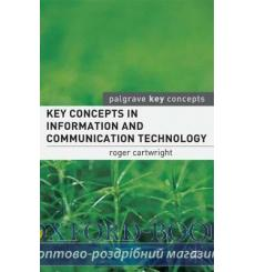 Key Concepts in Information and Communication Technology 9781403943378 купить Киев Украина