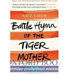 Книга Battle Hymn of the Tiger Mother Chua, A. ISBN 9781408828984 купить Киев Украина