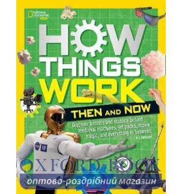 Книга How Things Work: Then and Now ISBN 9781426331664