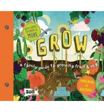 Книга Grow: A Family Guide to Growing Fruit and Veg Raskin Ben ISBN 9781782404514