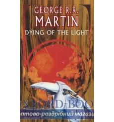 Книга Dying Of The Light George R.R. Martin ISBN 9781857988970 купить Киев Украина