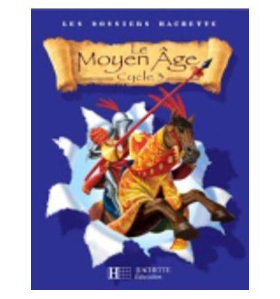 Книга Les Dossiers Hachette. D?couverte du monde Cycle 3: Le Moyen-?ge ISBN 9782011173409
