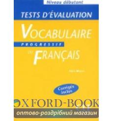 Тесты Vocabulaire Progressif du francais Niveau Debutant Tests devaluation 9782090337914 купить Киев Украина