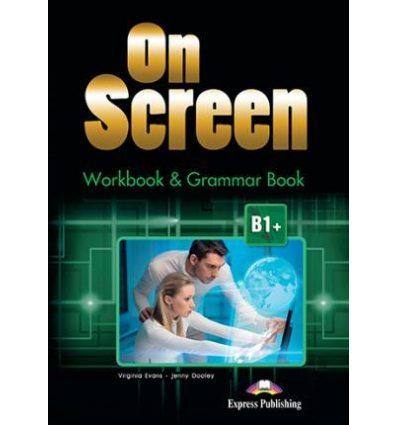 Рабочая тетрадь On Screen B1+ Workbook And Grammar Book ISBN 9781471552199