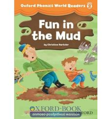 Книга Oxford Phonics World Readers 2 Fun in the Mud 9780194589086 купить Киев Украина