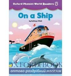 Книга Oxford Phonics World Readers 4 On a Ship 9780194589130 купить Киев Украина