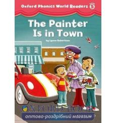 Книга Oxford Phonics World Readers 5 The Painter is in Town 9780194589161 купить Киев Украина