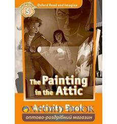 Тетрадь Oxford Read and Imagine 5 The Painting in the Attic activity book 9780194737227 купить Киев Украина
