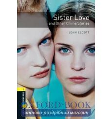 Oxford Bookworms Library 3rd Edition 1 Sister Love & Other Crime Stories + Audio CD 9780194788892 купить Киев Украина