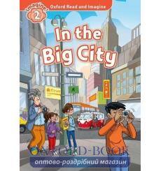 Oxford Read and Imagine 2 In the Big City + Audio CD 9780194017619 купить Киев Украина