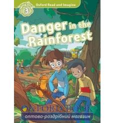 Oxford Read and Imagine 3 Danger in the Rainforest + Audio CD 9780194736817 купить Киев Украина