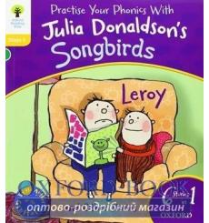 Oxford Reading Tree Practise Phonics with Julia Donaldsons Songbirds Stage 5 Leroy and Other Stories 9780192793034 купить Кие...