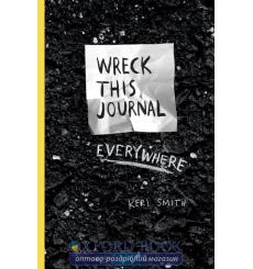 Книга Wreck This Journal Ewerywhere Smith, K 9781846148583 купить Киев Украина