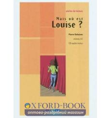 Atelier de lecture A1 Mais ou est Louise? + CD audio