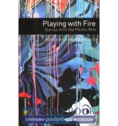 Oxford Bookworms Library 3rd Edition 3 Playing with Fire. Stories from the Pacific Rim + Audio CD 9780194792868 купить Киев У...