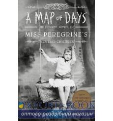 Miss Peregrines Home for Peculiar Children. A Map of Days. Fourth Novel Riggs, R 9780141385921 купить Киев Украина