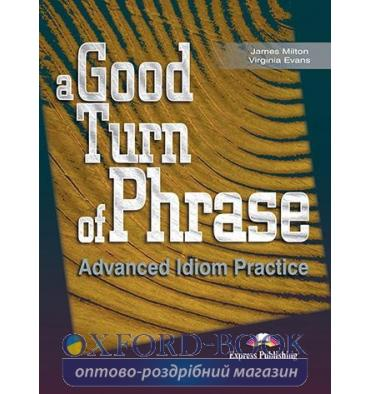 A Good Turn of Phrase (Idioms) Student's Book