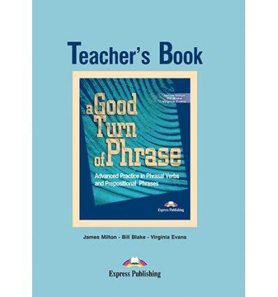 A Good Turn of Phrase (Phrasal) Teacher's Book