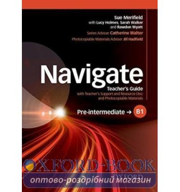 Navigate Pre-Intermediate B1 Teacher's Guide with Teacher's Support and Resource Disc