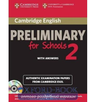 Cambridge English Preliminary for Schools 2 with key and Audio CDs