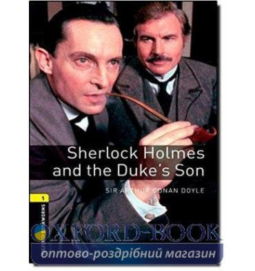 Oxford Bookworms Library 3rd Edition 1 Sherlock Holmes & the Duke's Son