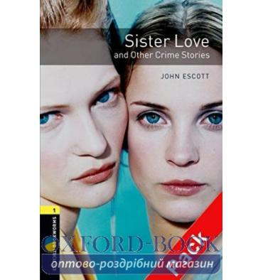Oxford Bookworms Library 3rd Edition 1 Sister Love & Other Crime Stories + Audio CD