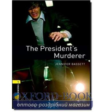 Oxford Bookworms Library 3rd Edition 1 The President's Murderer