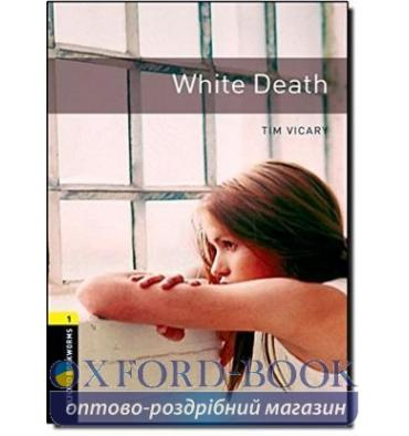 Oxford Bookworms Library 3rd Edition 1 White Death