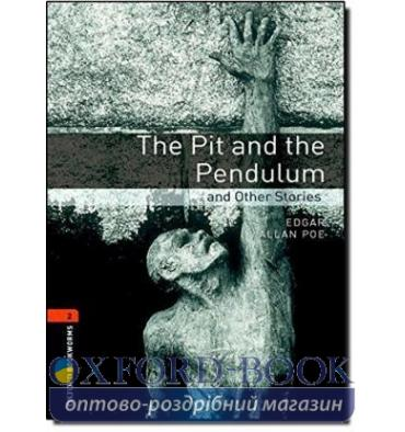 Oxford Bookworms Library 3rd Edition 2 The Pit and The Pendulum & Other Stories