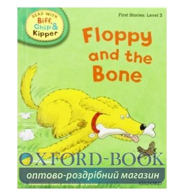 Oxford Reading Tree Read with Biff, Chip and Kipper 3 Floppy and the Bone