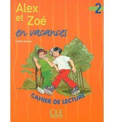 Alex et Zoe Nouvelle edition 2 Cahier de lecture — Alex et Zoe en vacances