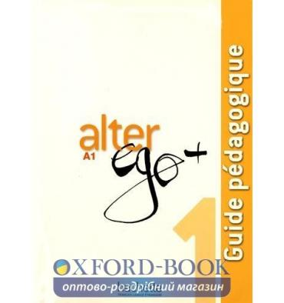 Alter Ego+ 1 Guide Pedagogique