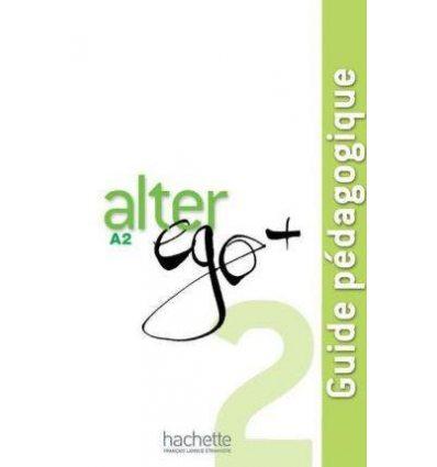 Alter Ego+ 2 Guide Pedagogique
