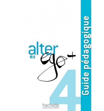 Alter Ego+ 4 Guide Pedagogique