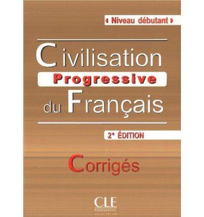 Civilisation Progressive du Francais 2e edition Debutant Corriges