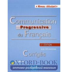 Communication Progressive du Francais 2e edition Debutant Corriges