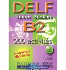 DELF Junior Scolaire B2 200 Activites Livre + CD audio + Corriges