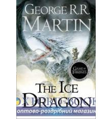 George R. R. Martin, THE ICE DRAGON - by George R. R. Martin, Illustrated by Luis Royo