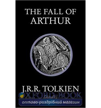 J. R. R. Tolkien, THE FALL OF ARTHUR
