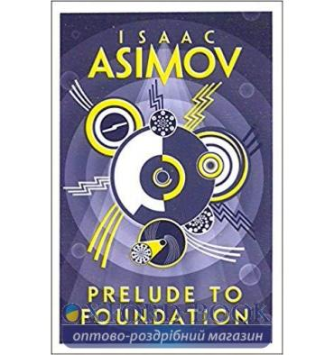 Asimov, Isaac, PRELUDE TO FOUNDATION Reissue