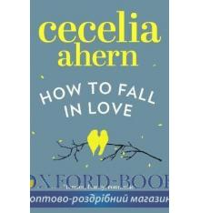 Cecelia Ahern,  HOW TO FALL IN LOVE